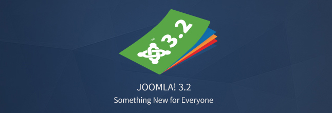 Joomla! 3.2 - Something new for everyone