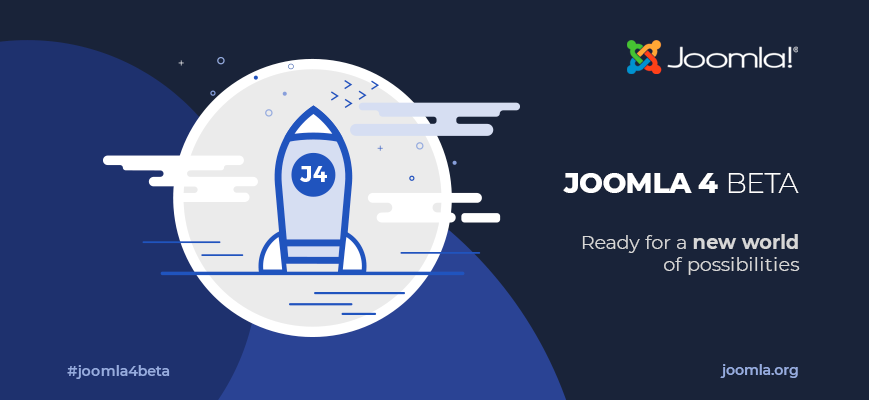 Joomla 4.0.0 Beta - Ready for a new world of possibilities. Use the hashtag #joomla4beta